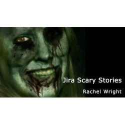 Jira Scary Stories
