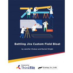 Battling Jira Custom Field Bloat (Kindle)