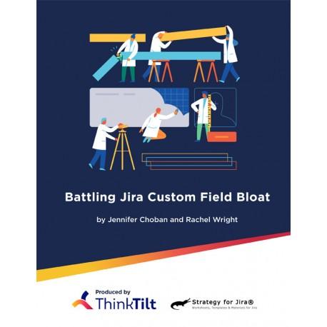 Battling Jira Custom Field Bloat (Print)