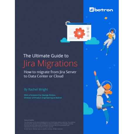 The Ultimate Guide to Jira Migrations: How to migrate from Jira Server to Data Center or Cloud