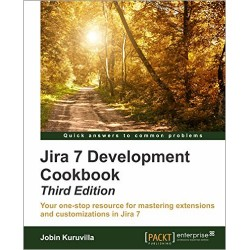 JIRA 7 Development Cookbook - Third Edition
